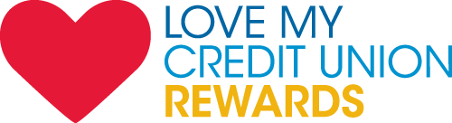 Love My Credit Union Rewards can save you money with discounts on products and services.